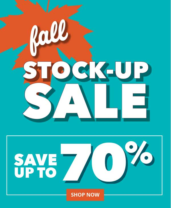 Fall Stock-Up Sale. Save up to 70%. Thursday to Saturday, September 21-23. SHOP NOW.