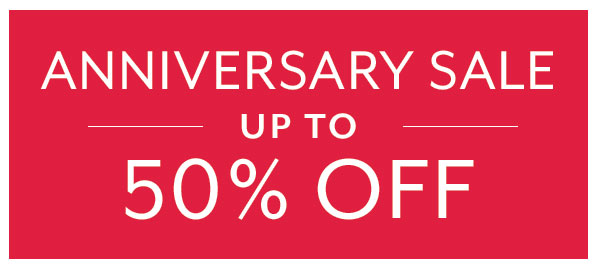 Anniversary Sale up to 50% OFF