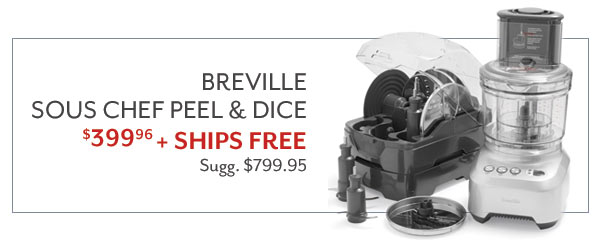 Breville Sous Chef Peel & Dice - $399.96