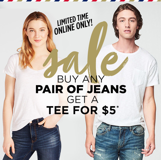 Buy Any Jeans and Get a Tee for $5