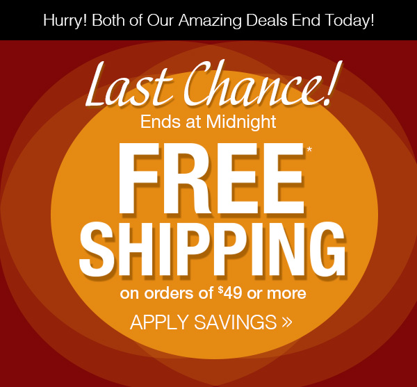 FREE SHIPPING on orders of $49 or more!