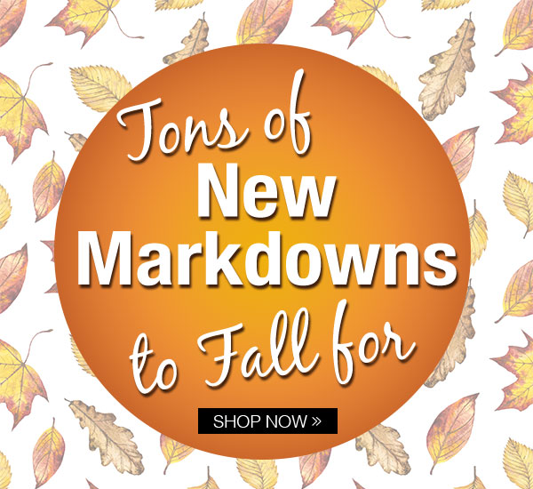 Tons of New Markdowns to fall for!