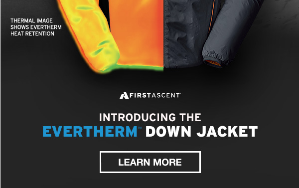 INTRODUCING THE EVERTHERM DOWN JACKET | LEARN MORE