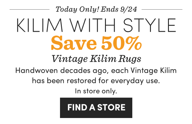 Today Only - Save 50% Vintage Kilim Rugs ›