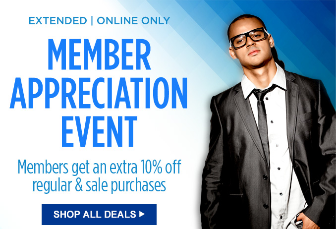EXTENDED | ONLINE ONLY | MEMBER APPRECIATION EVENT | Members get an extra 10% off regular & sale purchases | SHOP ALL DEALS