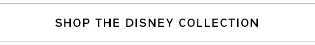 SHOP THE DISNEY COLLECTION