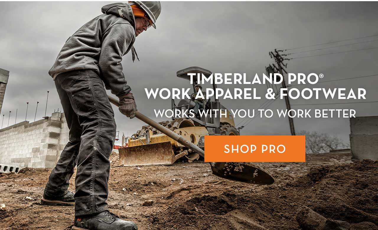 Timberland PRO® Work Apparel & Footwear Works With You To Work Better Shop PRO