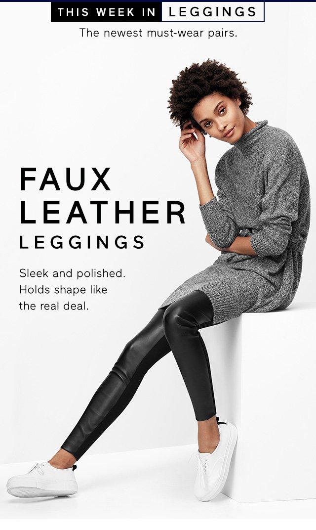 THIS WEEK IN LEGGINGS | FAUX LEATHER LEGGINGS
