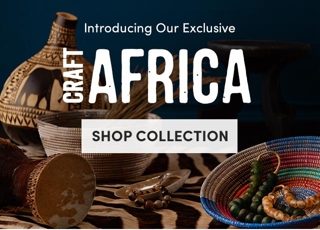 Shop Our Exclusive CRAFT Africa Collection ›