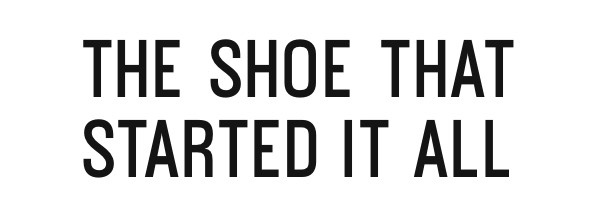 The Shoe That Started It All