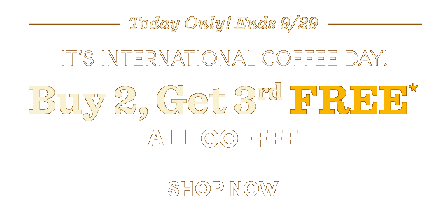 Today Only! Buy 2, Get 3rd Free* All Coffee. Shop Now ›