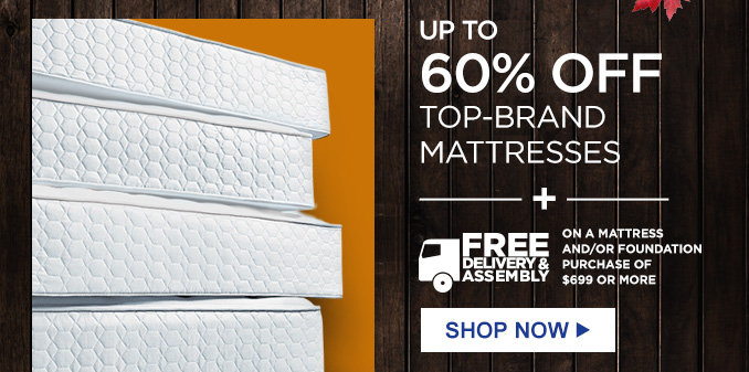 UP TO 60% OFF TOP-BRAND MATTRESSES   |   + FREE DELIVERY & ASSEMBLY ON A MATTRESS AND/OR FOUNDATION PURCHASE OF $699 OR MORE   |   SHOP NOW
