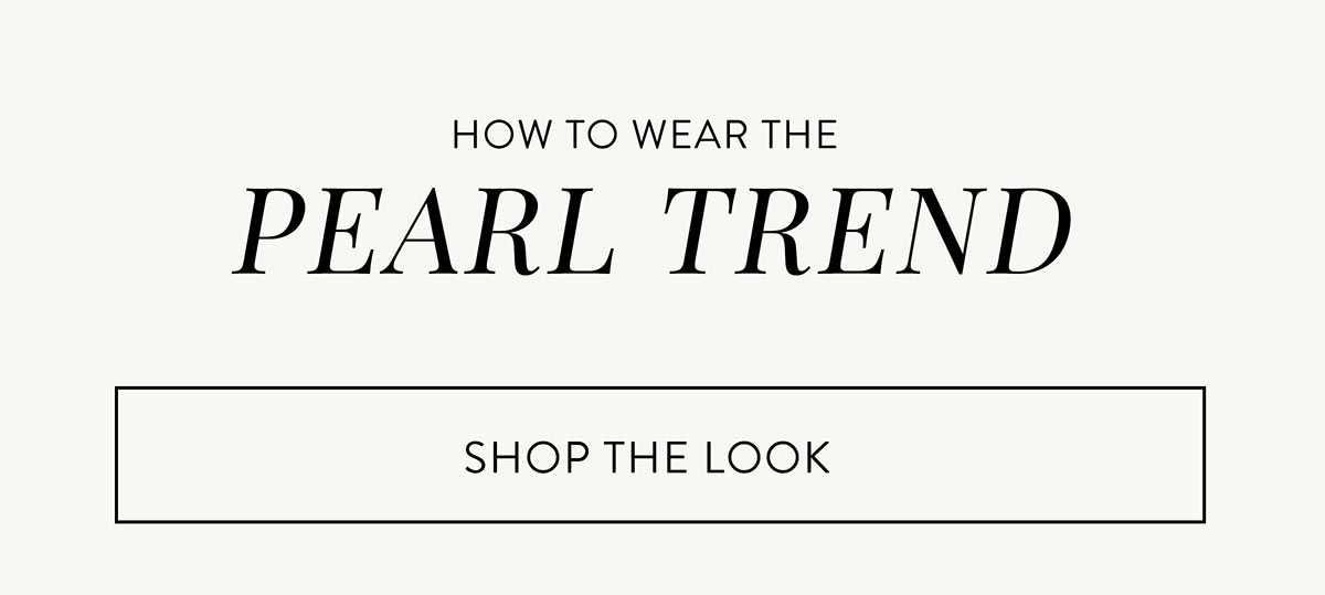 How to wear the PEARL TREND