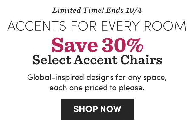 Limited Time! Save 30% Select Accent Chairs. Shop Now ›
