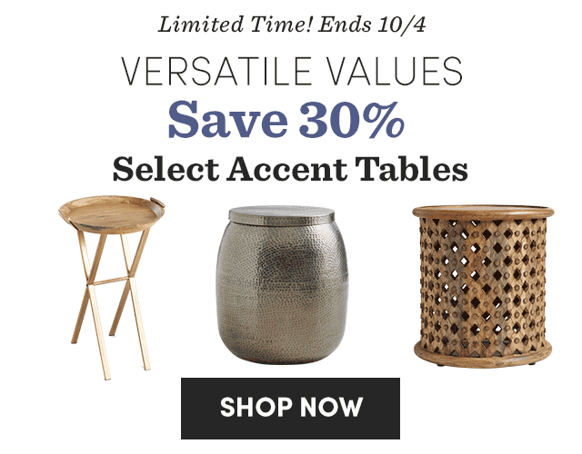Limited Time! Save 30% Select Accent Tables. Shop Now ›