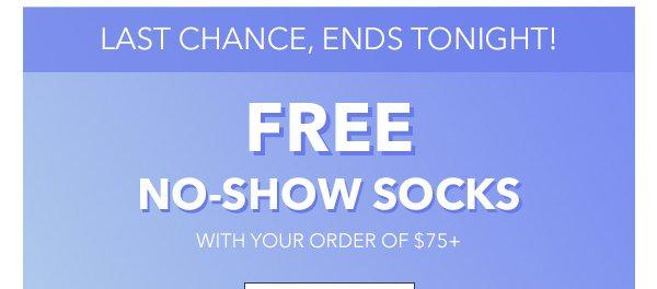 LAST CHANCE - FREE NO-SHOW SOCKS