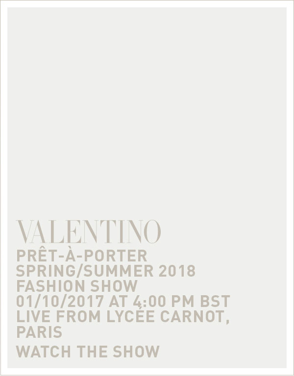 PRÊT-À-PORTER SPRING/SUMMER 2018 FASHION SHOW 10/01/2017 AT 11:00 AM EDT LIVE FROM LYCÉE CARNOT, PARIS WATCH THE SHOW