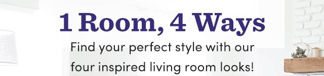 1 Room, 4 Ways. View Lookbook ›