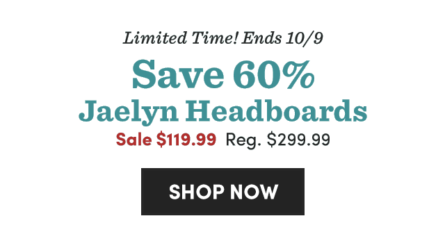 Limited Time! Save 60% Jaelyn Headboards. Shop Now ›