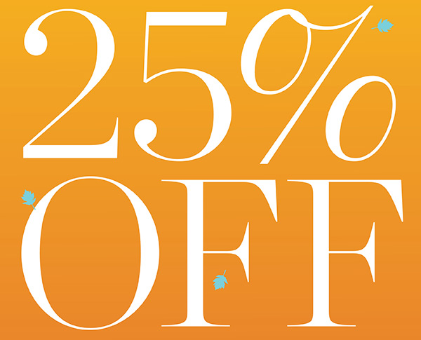 25% off your Entire Purchase! Online Only, Now Thru Midnight! Shop Now or call 1-800-825-2687