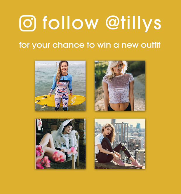 Follow @Tillys on Instagram to Find Out How To Win a New Outfit
