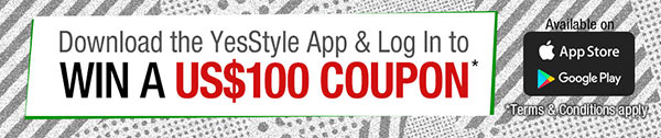 Download the YesStyle App and earn 100 Stylebucks today!
