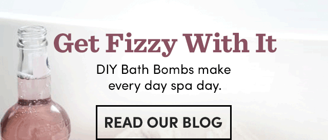 DIY Bath Bombs Make Every Day Spa Day. Read Our Blog ›