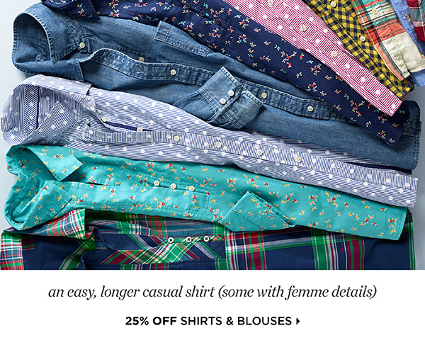 The Layering Legend an easy, longer casual shirt (some with femme details) 25% Off Shirts & Blouses