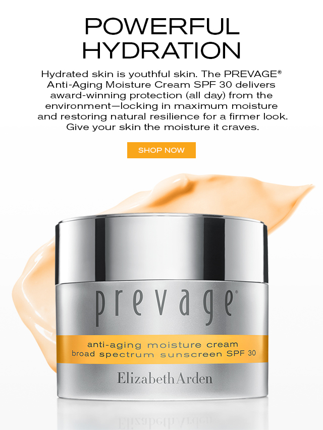 POWERFUL HYDRATION. Hydrated skin is youthful skin. The PREVAGE® Anti-Aging Moisture Cream SPF 30 delivers award-winning protection (all day) from the environment—locking in maximum moisture and restoring natural resilience for a firmer look. Give your skin the moisture it craves. SHOP NOW