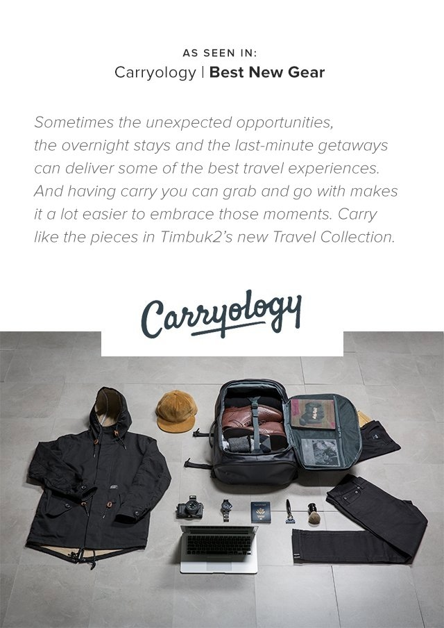 As seen in: Carryology | Best New Gear | Sometimes the unexpected opportunities, the overnight stays and the last-minute getaways can deliver some of the best travel experiences. And having carry you can grab and go with makes it a lot easier to embrace those moments. Carry like the pieces in Timbuk2's new Travel Collection.