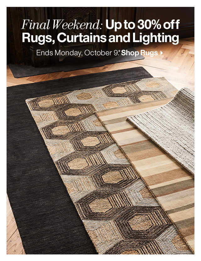 Final Weekend: Up to 30% off  Rugs, Curtains and Lighting
