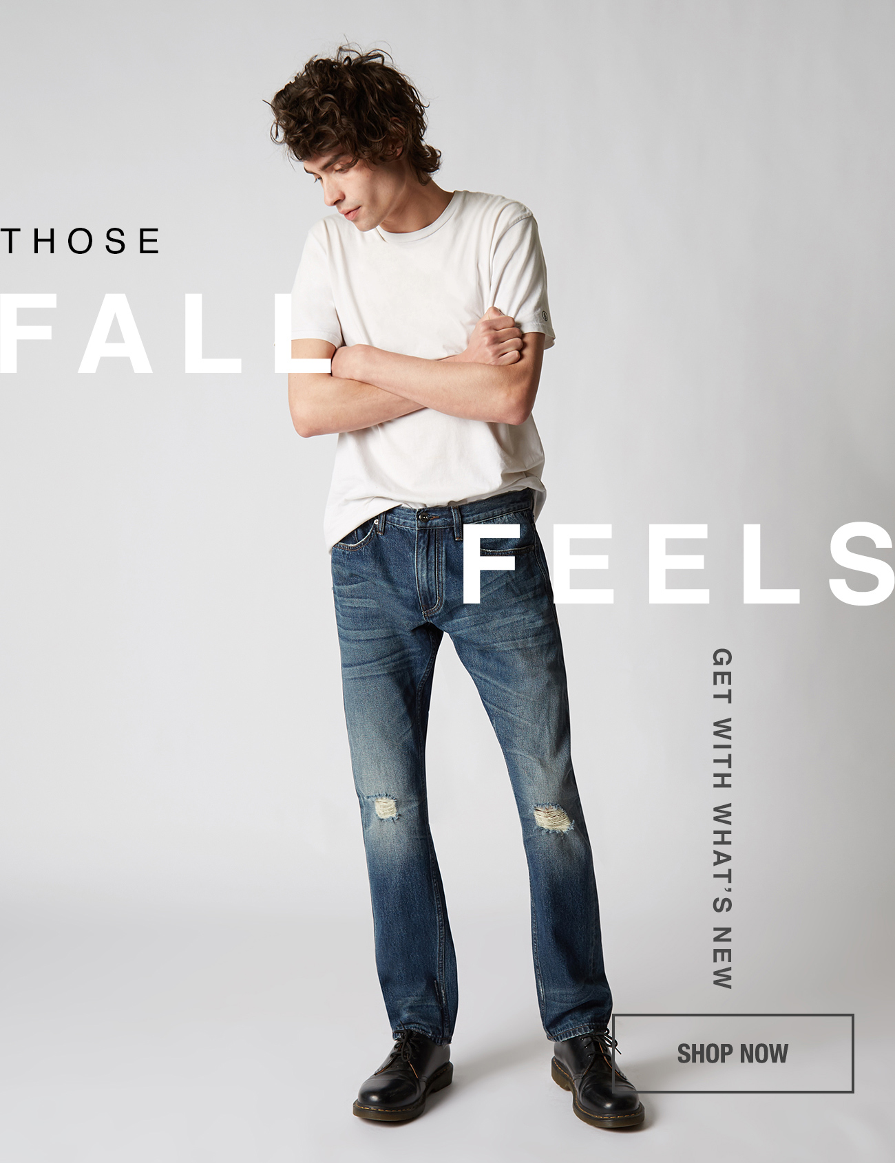 Those Fall Feels Get With What's New. Shop Now.
