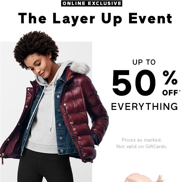 ONLINE EXCLUSIVE | The Layer Up Event | UP TO 50% OFF* EVERYTHING