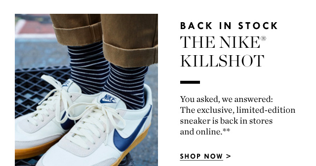 ee46f1166d54d9 J.Crew  This just in  The Nike Killshot is back in stock