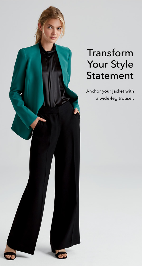 Transform Your Style Statement - Anchor your jacket with a wide-leg trouser.