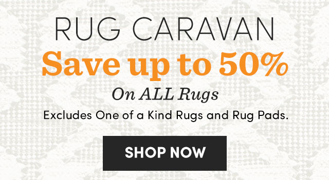 Save Up To 50% On All Rugs. Exclusions Apply. Shop Now ›
