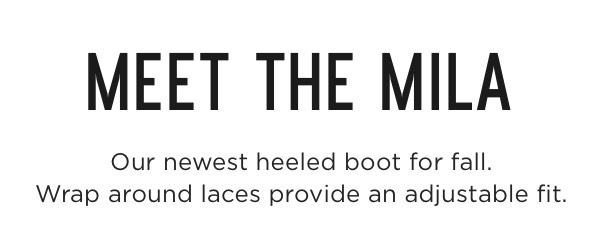 Meet The Mila: Our newest heeled boot for fall