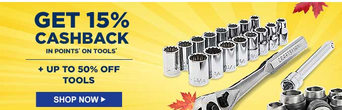 GET 15% CASHBACK IN POINTS† ON TOOLS* + UP TO 50% OFF TOOLS | SHOP NOW