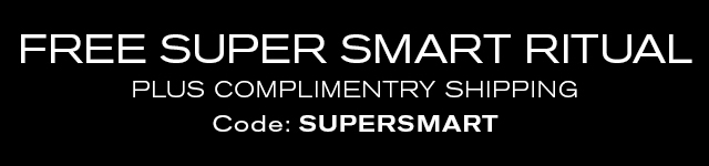 FREE SUPER SMART RITUAL PLUS COMPLIMENTRY SHIPPING Code: SUPERSMART
