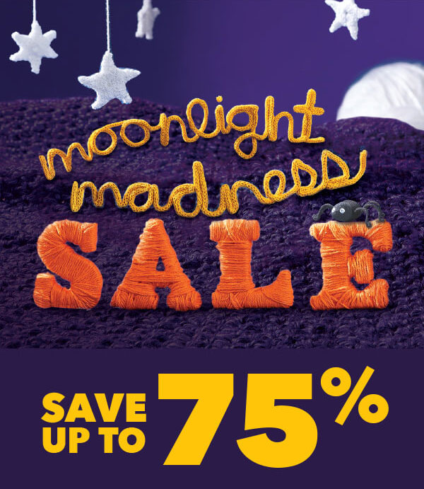Moonlight Madness Sale. Save up to 75%.