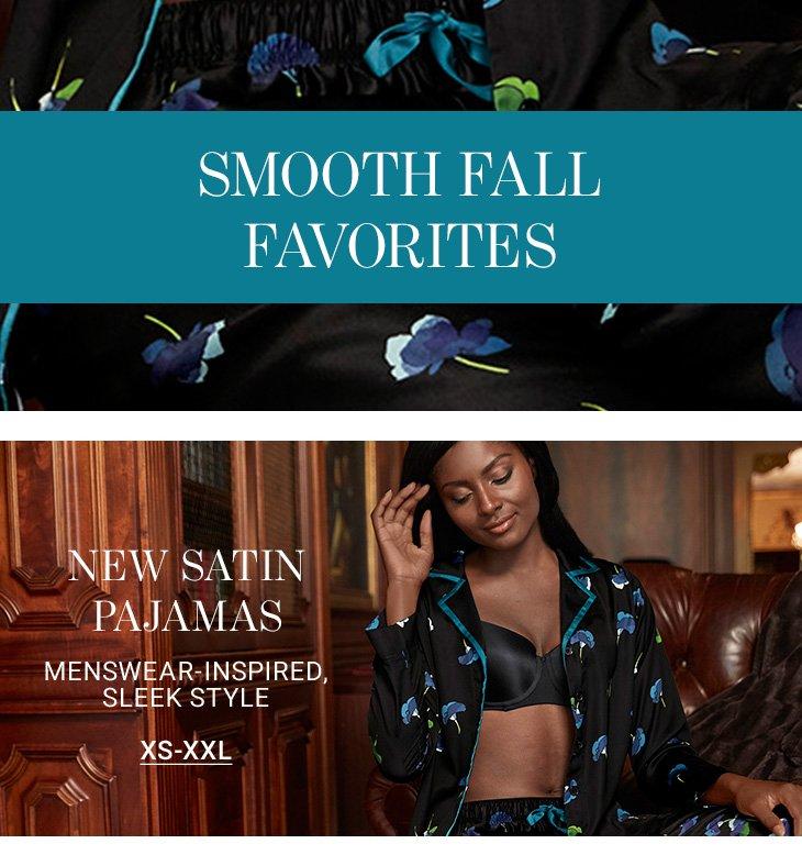 Smooth fall favorites. New satin pajamas menswear-inspired, sleek style. XS-XXL
