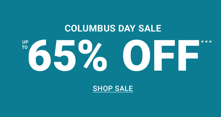 Columbus Day Sale up to 65% Off***. SHOP SALE