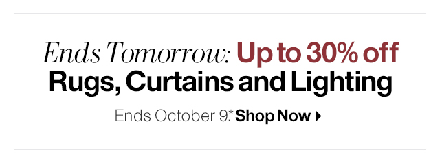 Ends Tomorrow: Up to 30% off  Rugs, Curtains and Lighting