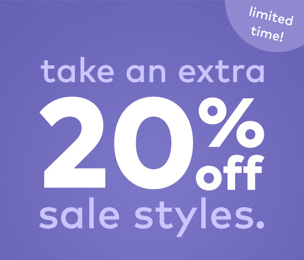 take an extra 20% off sale styles.