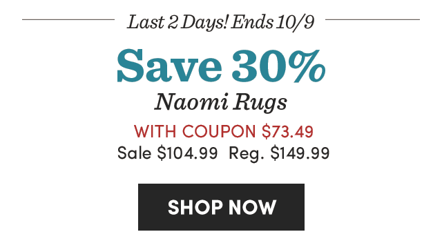 Save 30% Naomi Rugs. Shop Now ›