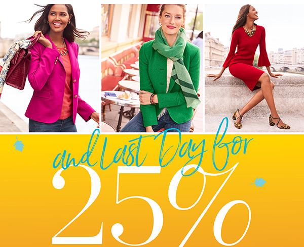 A Last Day for 25% off regular-price items. Shop Now