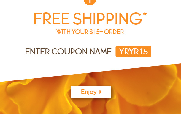 FREE SHIPPING* With your $15+ order