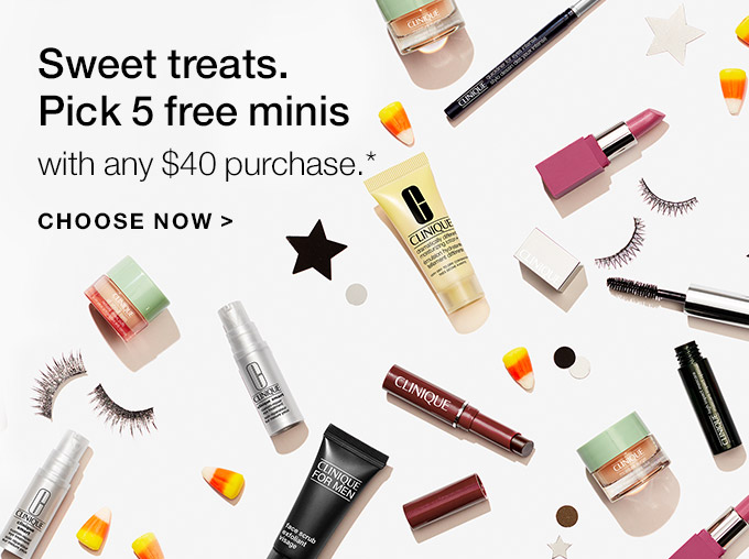 Sweet treats. Pick 5 free minis with any $40 purchase.* CHOOSE NOW