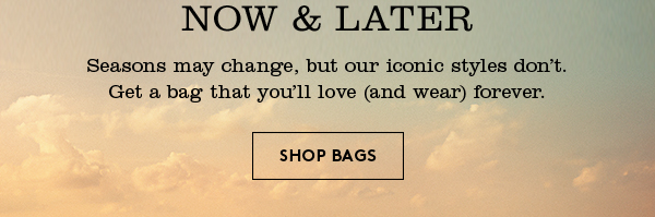 Now & Later | Shop  Bags