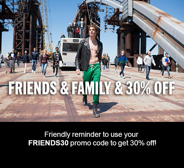 FRIENDS & FAMILY & 30% OFF